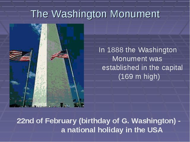 The Washington Monument In 1888 the Washington Monument was established in th...