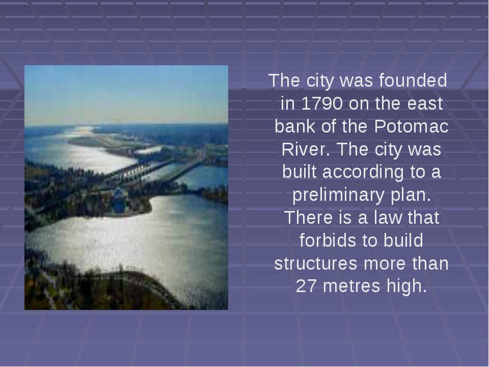 The city was founded in 1790 on the east bank of the Potomac River. The city...