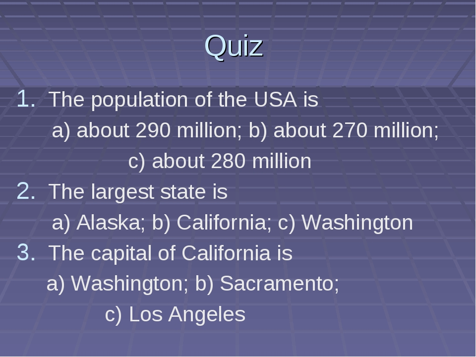 Quiz The population of the USA is a) about 290 million; b) about 270 million;...