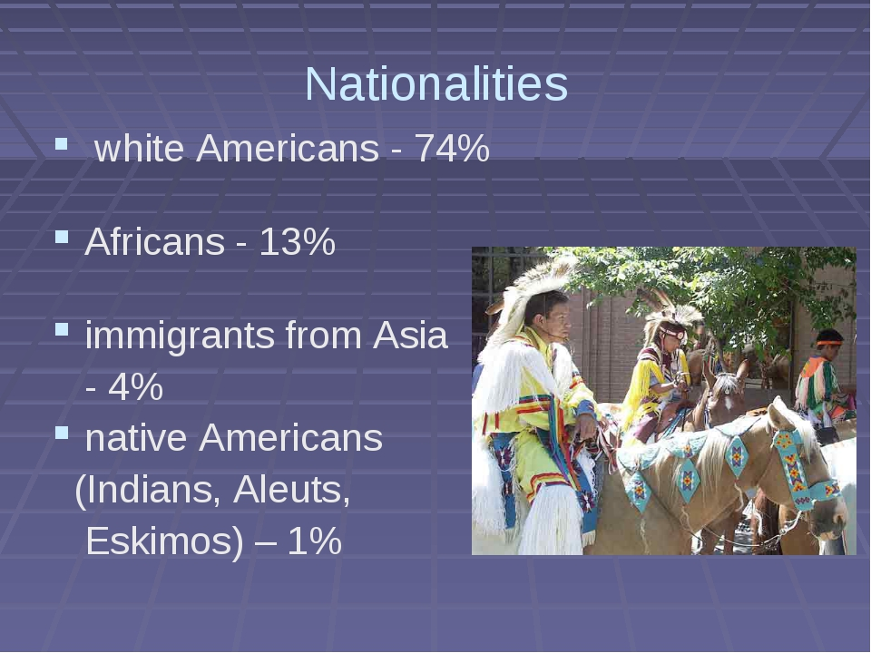 Nationalities white Americans - 74% Africans - 13% immigrants from Asia - 4%...