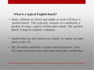 What is a typical English lunch? Many children at school and adults at work