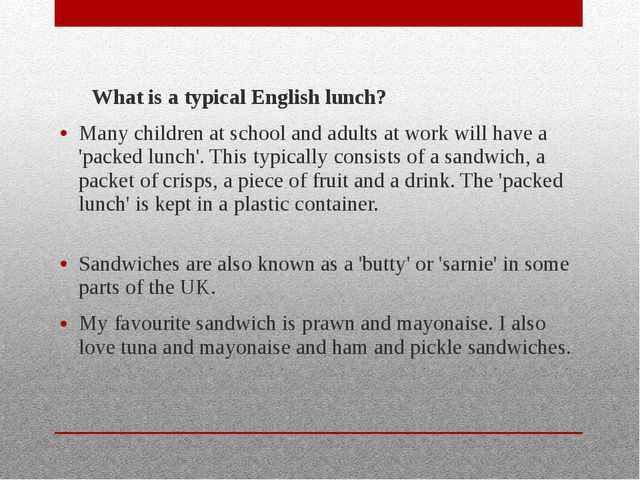 What is a typical English lunch? Many children at school and adults at work...