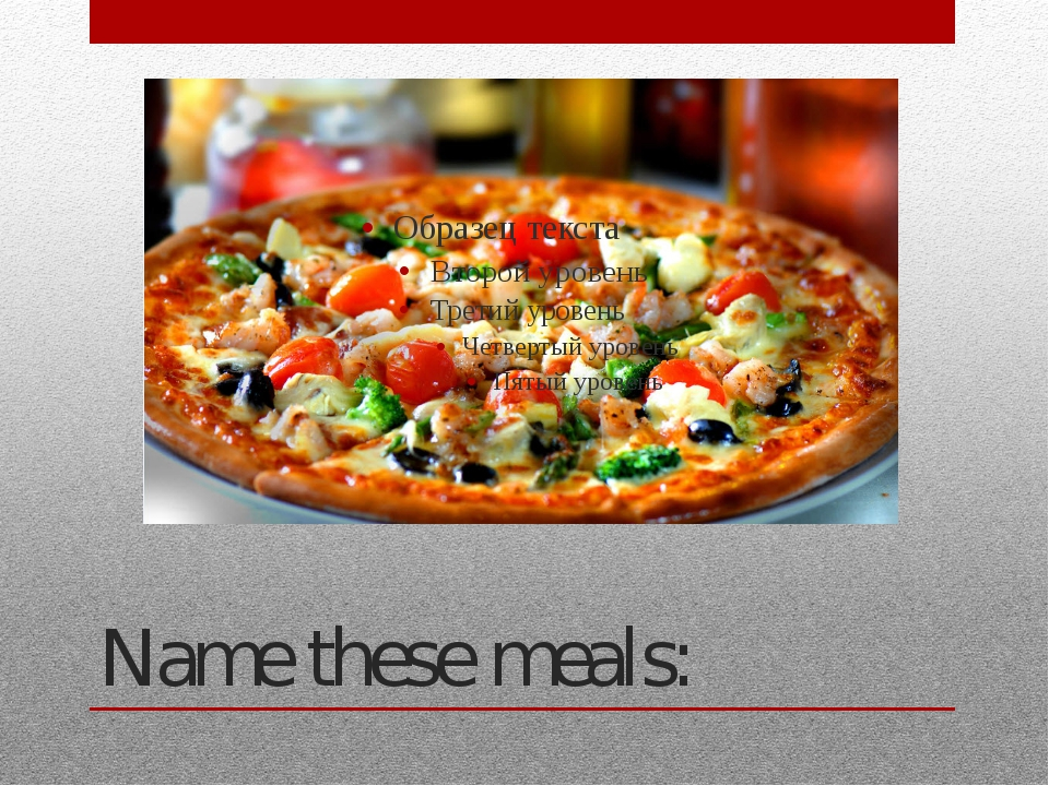 Name these meals: