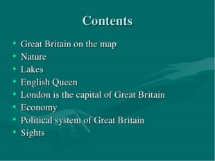 Contents Great Britain on the map Nature Lakes English Queen London is the ca
