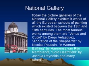 National Gallery Today the picture galleries of the National Gallery exhibits