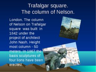 Trafalgar square. The column of Nelson. London. The column of Nelson on Trafa