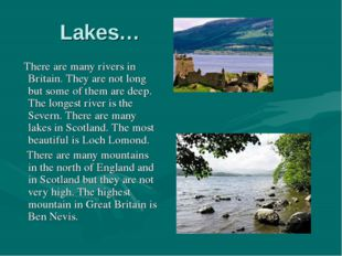 Lakes… There are many rivers in Britain. They are not long but some of them a