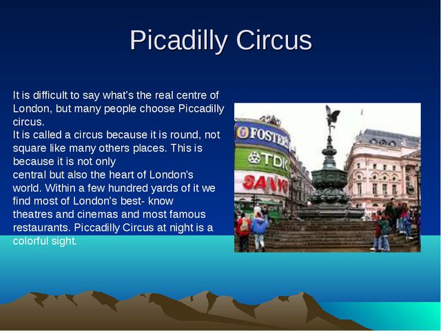Picadilly Circus It is difficult to say what's the real centre of London, but...