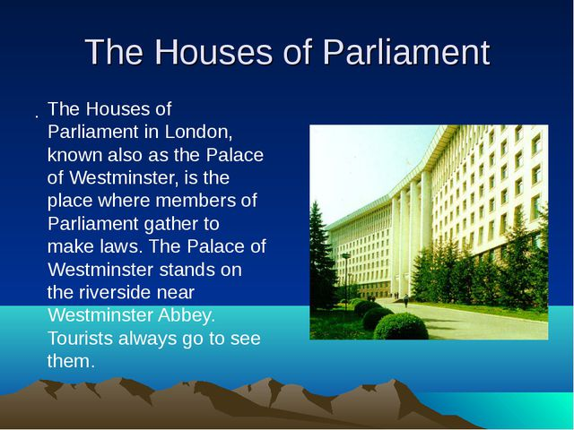 The Houses of Parliament . The Houses of Parliament in London, known also as...