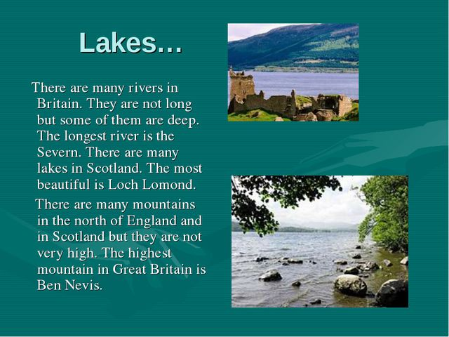 Lakes… There are many rivers in Britain. They are not long but some of them a...