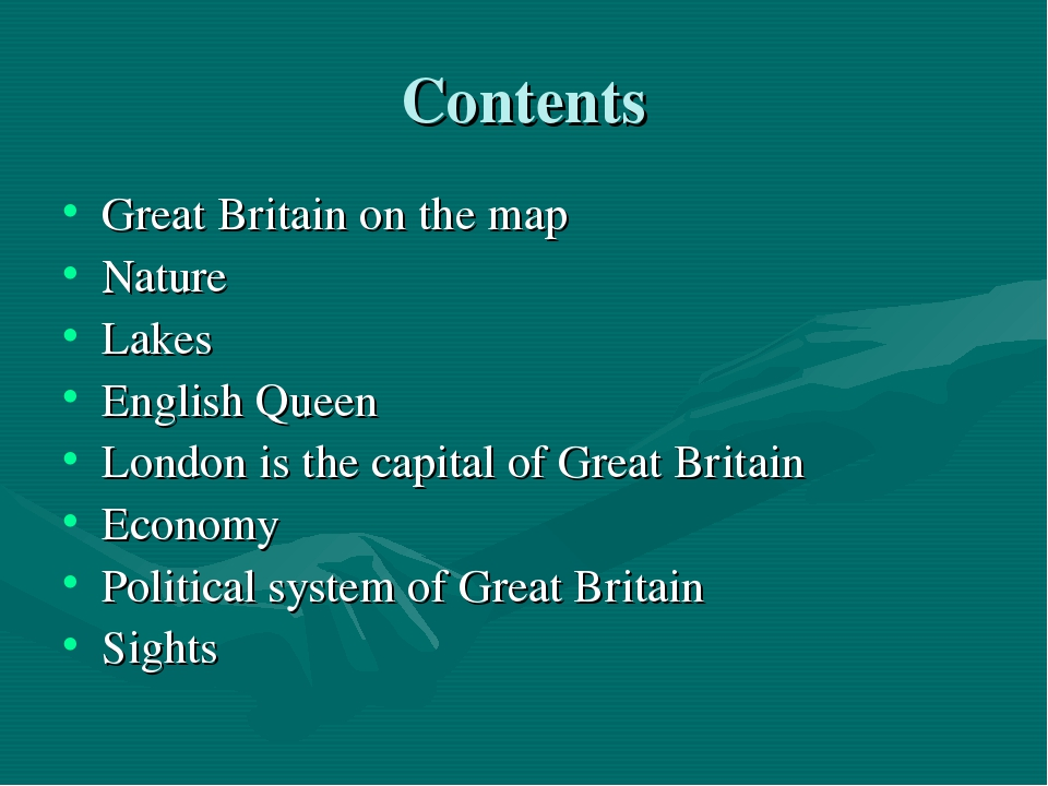 Contents Great Britain on the map Nature Lakes English Queen London is the ca...