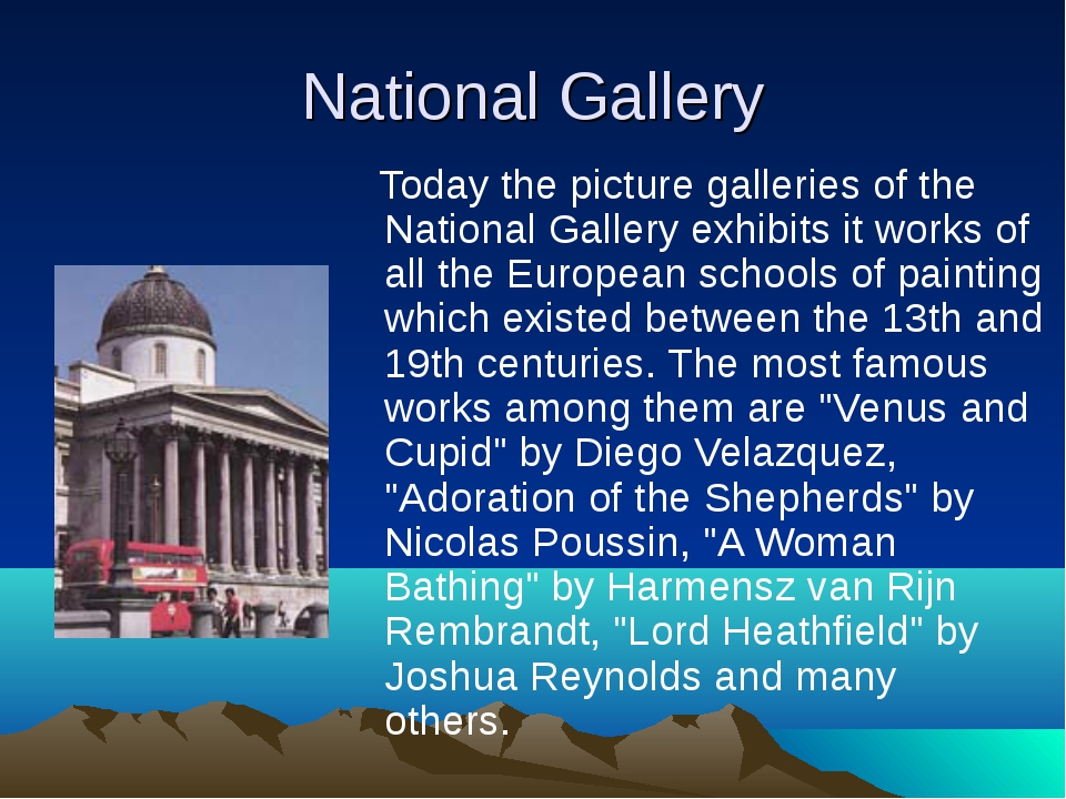 National Gallery Today the picture galleries of the National Gallery exhibits...