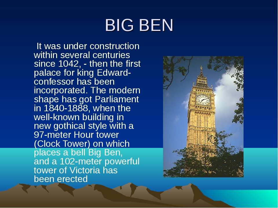 BIG BEN It was under construction within several centuries since 1042, - then...