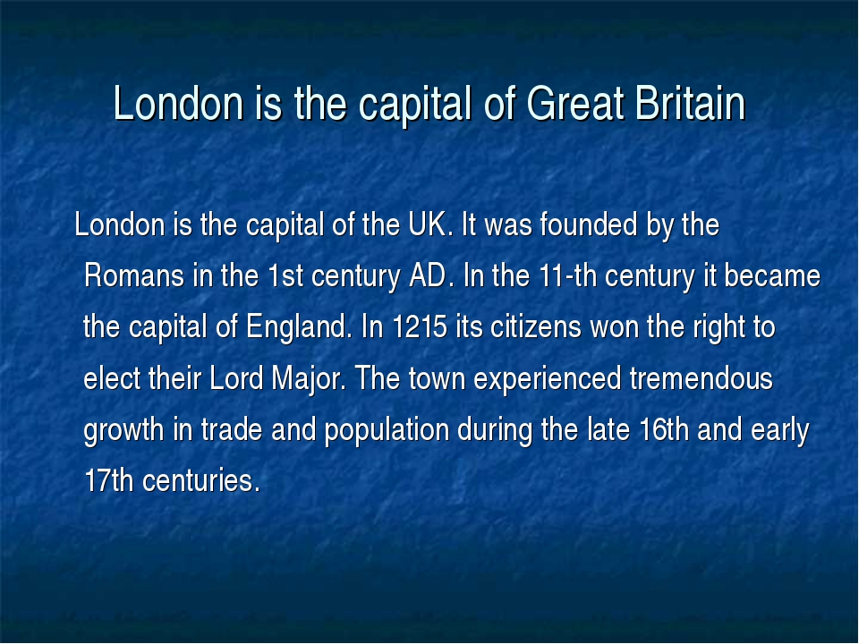 London is the capital of Great Britain London is the capital of the UK. It wa...