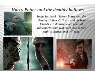 """Harry Potter and the deathly hallows In the last book """"Harry Potter and the D"""