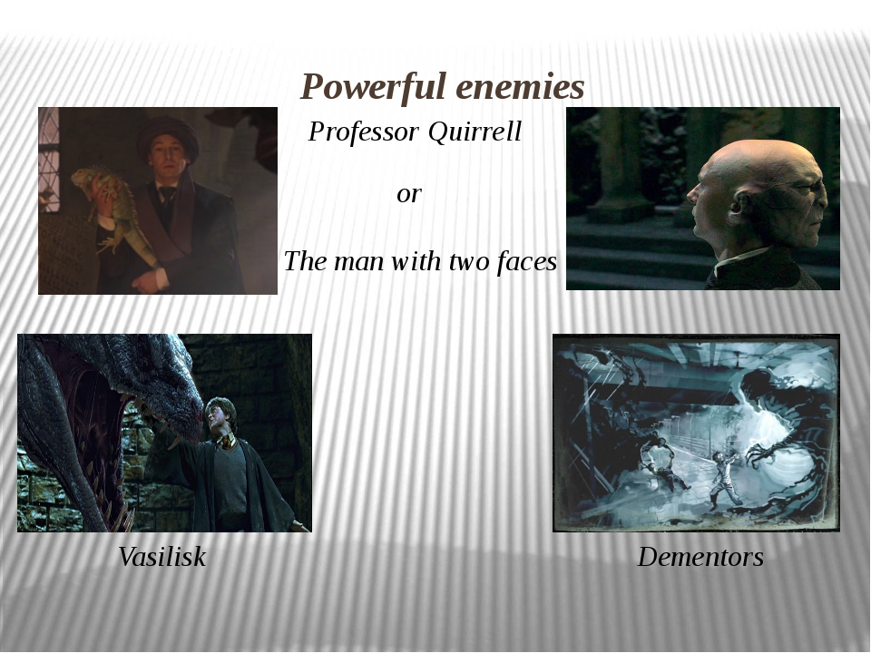 Powerful enemies Professor Quirrell or The man with two faces Vasilisk Dement...
