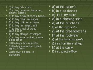 a) at the baker's b) in a bookshop c) in a toy storе d) in a clothing shop e)