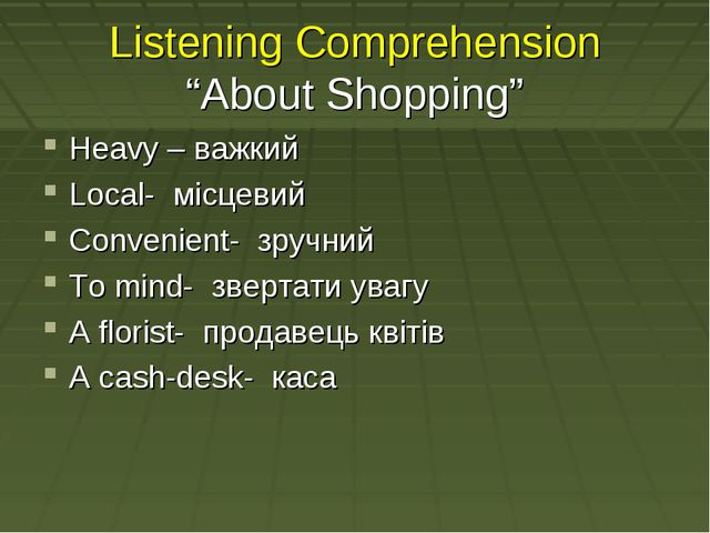 "Listening Comprehension ""About Shopping"" Heavy – важкий Local- місцевий Conve..."