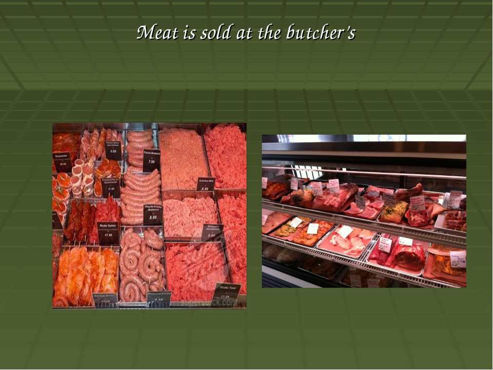 Meat is sold at the butcher's