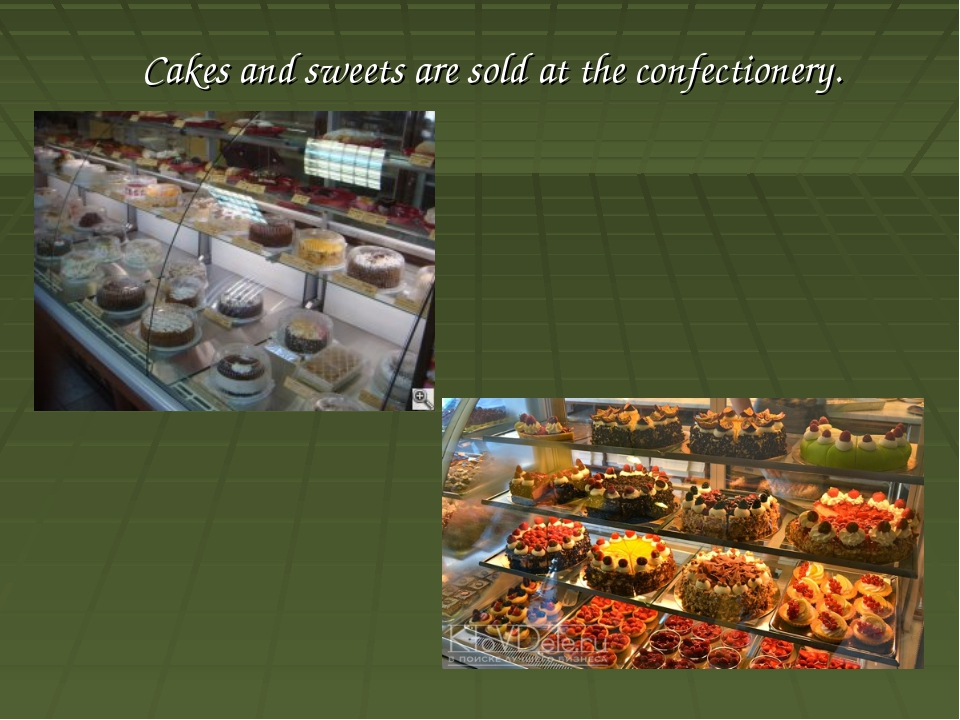 Cakes and sweets are sold at the confectionery.