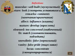 Definitions muscular: well-built (мускулистый) stare: look (смотреть уставив