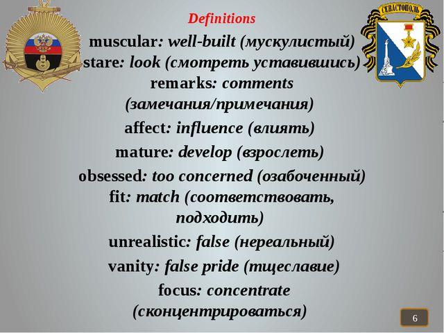 Definitions muscular: well-built (мускулистый) stare: look (смотреть уставив...