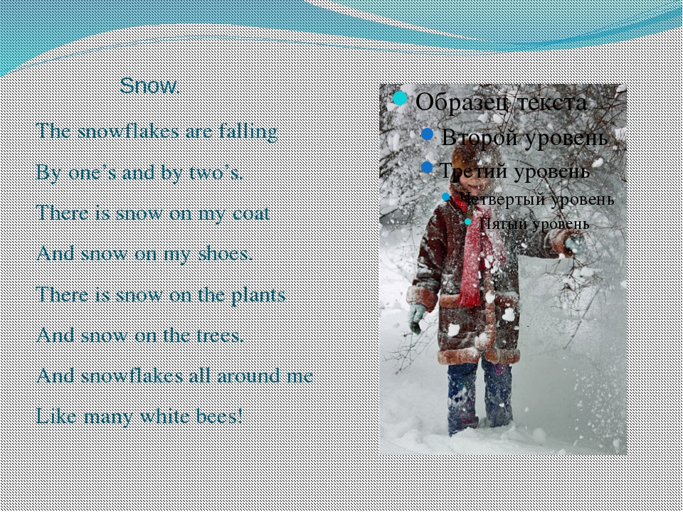 Snow. The snowflakes are falling By one's and by two's. There is snow on my c...