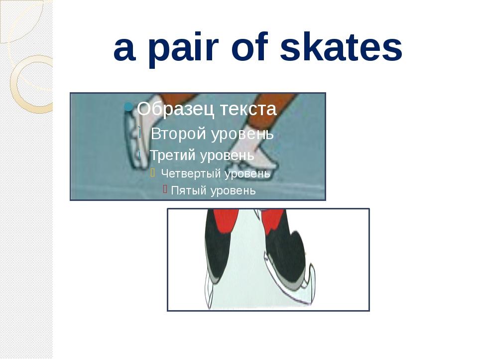 a pair of skates