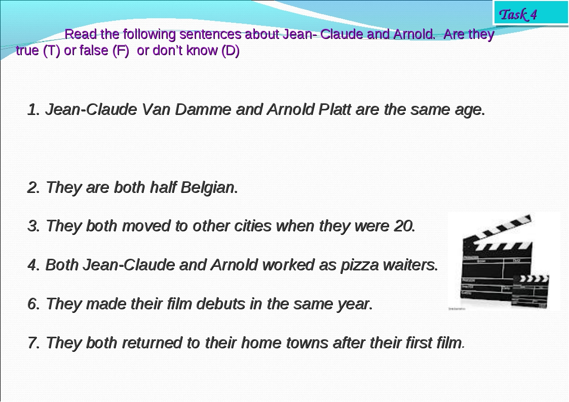 1. Jean-Claude Van Damme and Arnold Platt are the same age. 2. They are both...