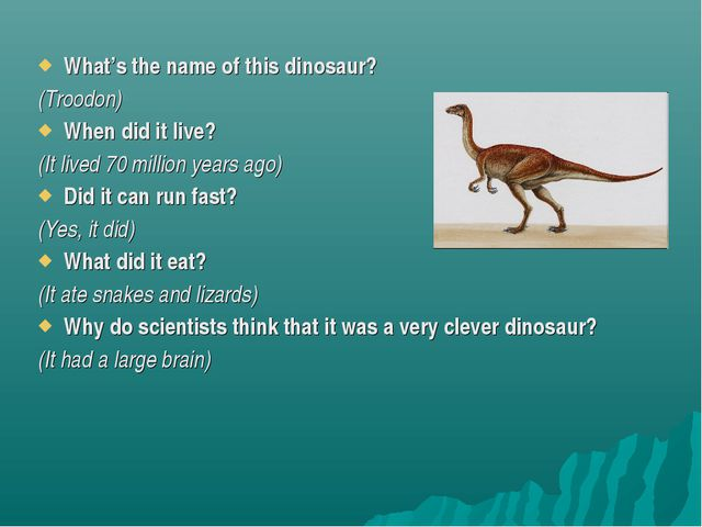What's the name of this dinosaur? (Troodon) When did it live? (It lived 70 mi...