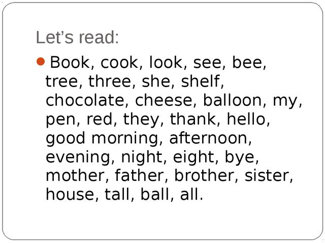 Let's read: Book, cook, look, see, bee, tree, three, she, shelf, chocolate, c...