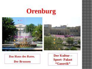 """Orenburg Das Haus des Rates. Der Brunnen Der Kultur – Sport- Palast """"Gasovik"""""""
