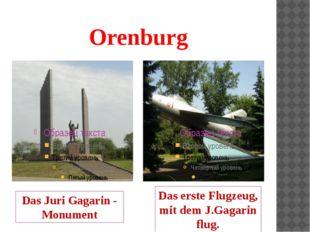 Orenburg Das Juri Gagarin - Monument Das erste Flugzeug, mit dem J.Gagarin fl