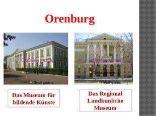 Orenburg Das Museum für bildende Künste Das Regional Landkunliche Museum