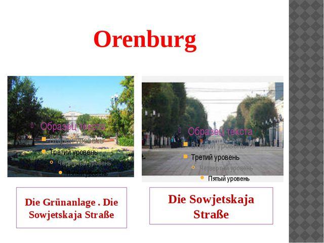 Orenburg Die Grünanlage . Die Sowjetskaja Straße Die Sowjetskaja Straße