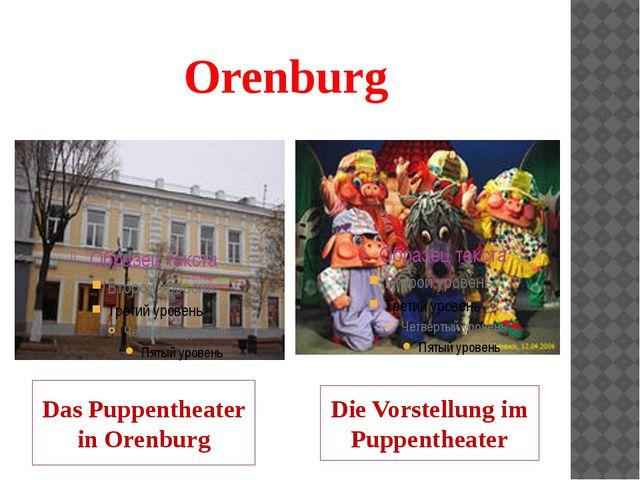 Orenburg Das Puppentheater in Orenburg Die Vorstellung im Puppentheater