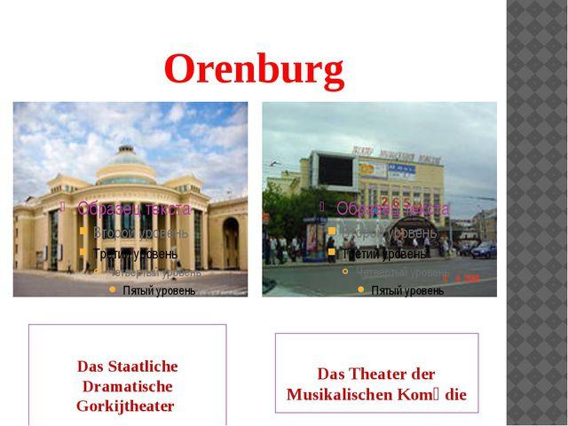Orenburg Das Staatliche Dramatische Gorkijtheater Das Theater der Musikalisch...