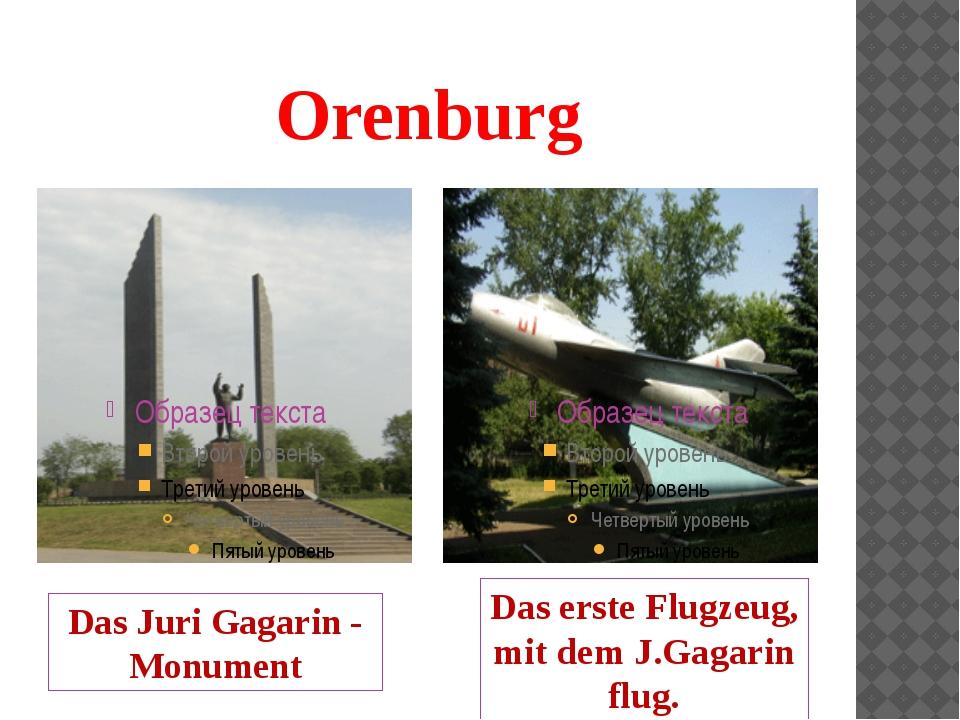 Orenburg Das Juri Gagarin - Monument Das erste Flugzeug, mit dem J.Gagarin fl...