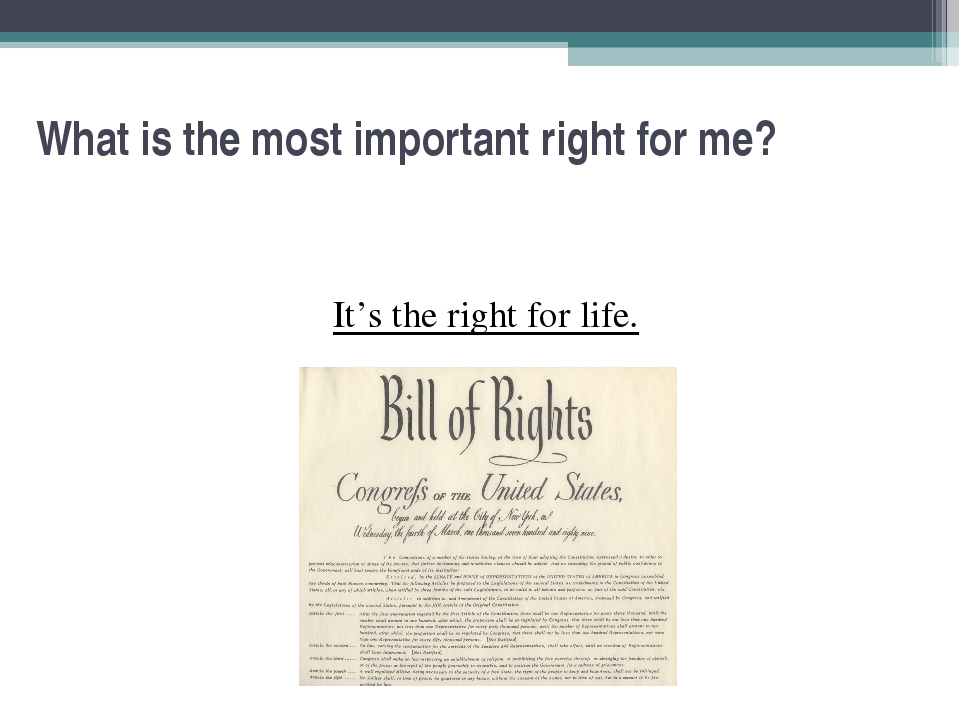What is the most important right for me? It's the right for life.