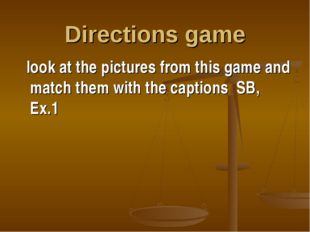 Directions game look at the pictures from this game and match them with the c
