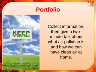 Portfolio Collect information, then give a two-minute talk about what air pol
