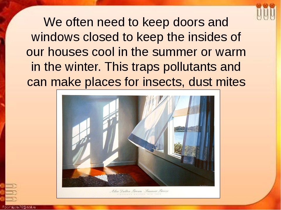 We often need to keep doors and windows closed to keep the insides of our hou...