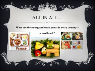 ALL IN ALL… What are the strong and weak points in every country's school lun