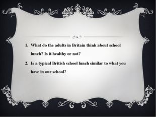 What do the adults in Britain think about school lunch? Is it healthy or not?