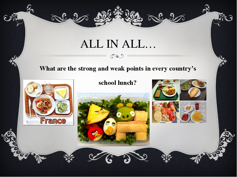 ALL IN ALL… What are the strong and weak points in every country's school lun...