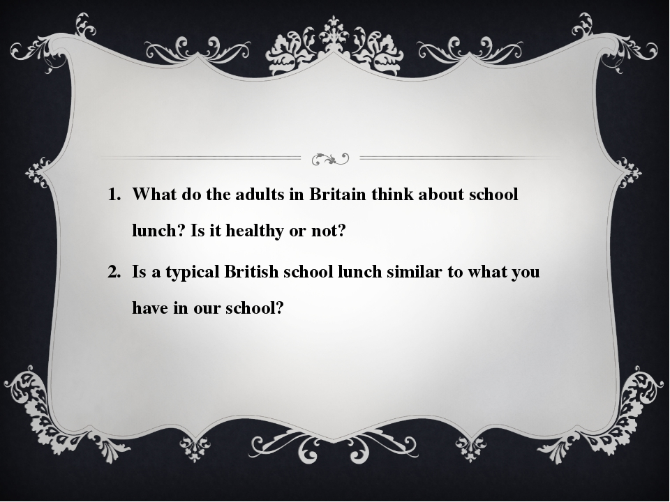 What do the adults in Britain think about school lunch? Is it healthy or not?...