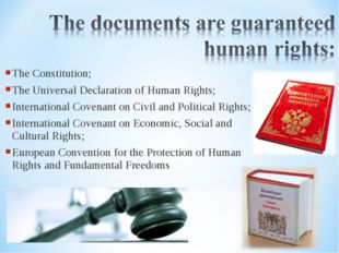 The Constitution; The Universal Declaration of Human Rights; International Co