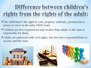 The child hasn't the right to vote, property authority, permission to marry o