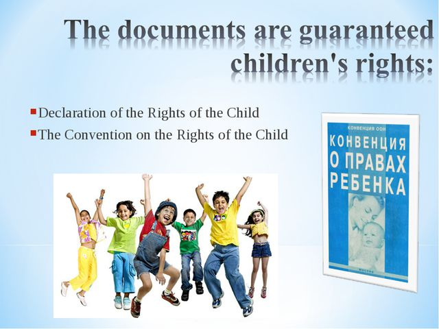 Declaration of the Rights of the Child The Convention on the Rights of the Ch...