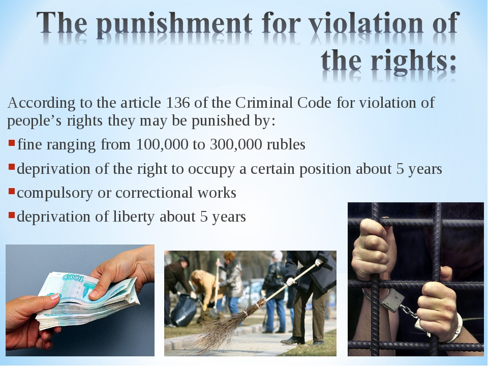 According to the article 136 of the Criminal Code for violation of people's r...